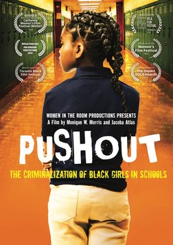 Pushout: the Criminalization of Black Girls in Schools